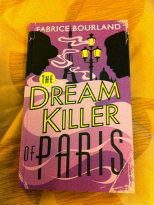The Dream Killer of Paris by Fabrice Bourland