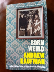 Born Weird by Andrew Kaufman