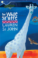 he White Giraffe by Lauren St. John